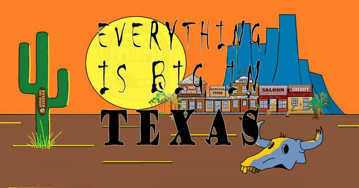 """Image to the joke """"Everything is big in Texas"""""""