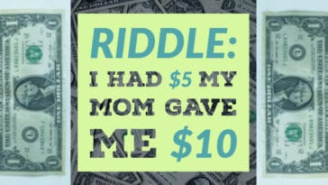 """Image to the riddle """"I had 5 dollars my mom gave me 10"""""""