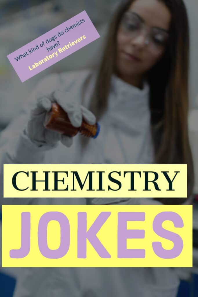 Chemistry Joke: What kind of dog do chemists have? Laboratory Retrievers