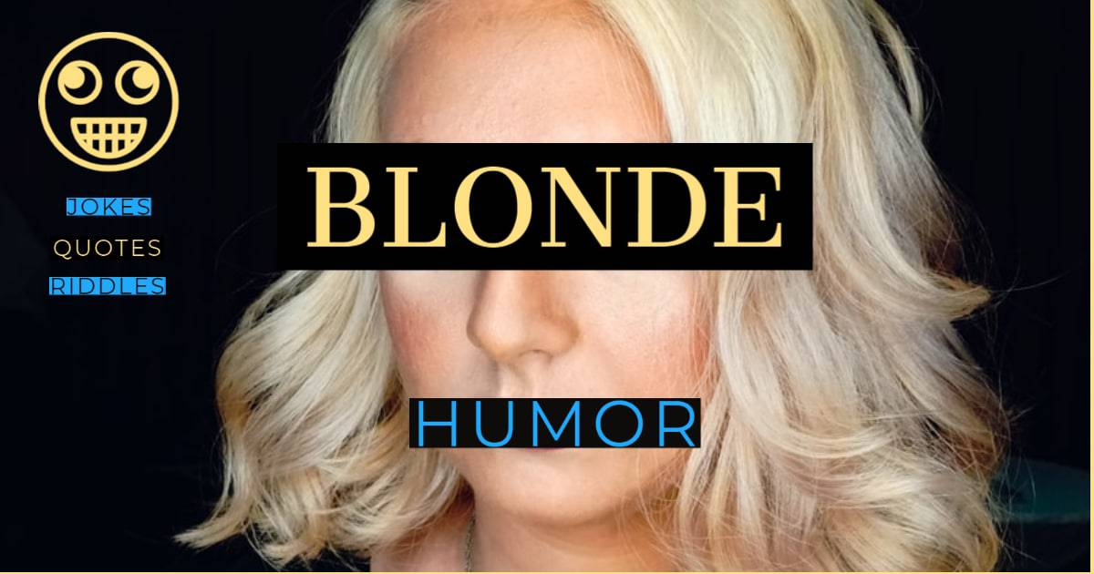 Blonde jokes, riddles and quotes