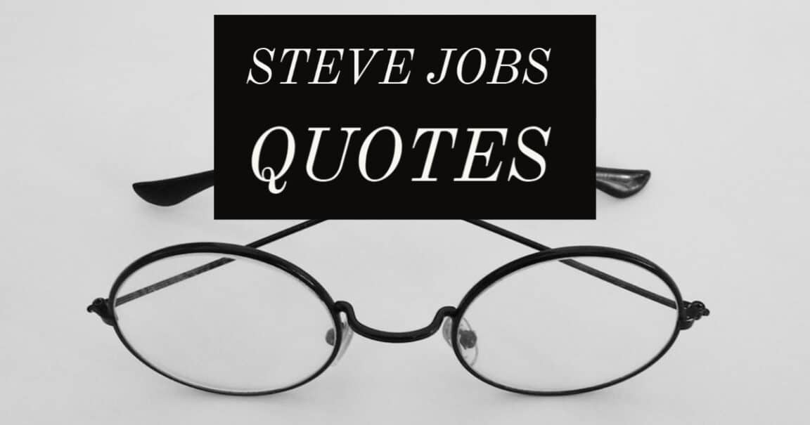 Quotes from Steve Jobs