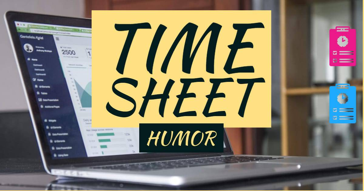 Timesheet jokes, humor and memes
