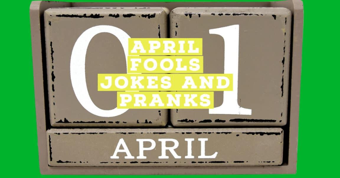 April Fools Jokes and Pranks
