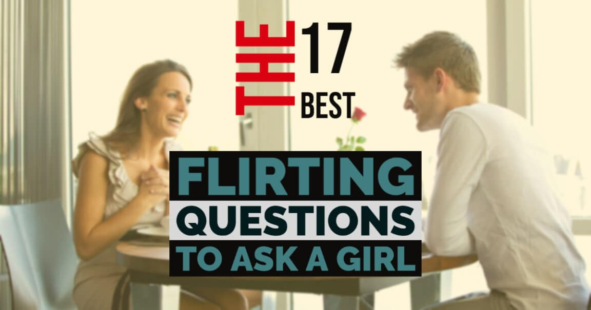 Flirting Questions to Ask a Girl